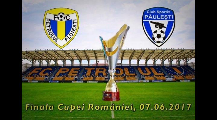 Finala Cupei României, faza județeană: Petrolul Ploiești - CS Păulești
