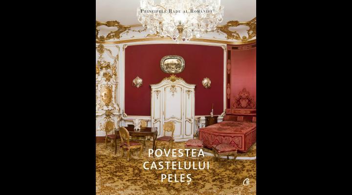 """""""Povestea Castelului Peleş"""", lansare de carte la Ateneul Român"""