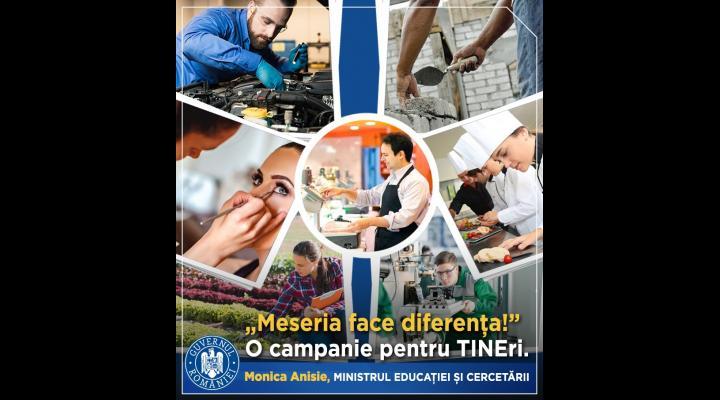"""Ministerul Educaţiei şi Cercetării lansează astăzi, 11 februarie 2020, campania """"Meseria face diferența!"""""""
