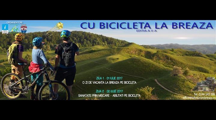 """Sunteți așteptați pe 1 și 2 iulie """"Cu bicicleta la Breaza"""""""