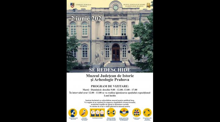 Marţi, 2 iunie 2020, se redeschide Muzeul Judeţean de Istorie şi Arheologie Prahova