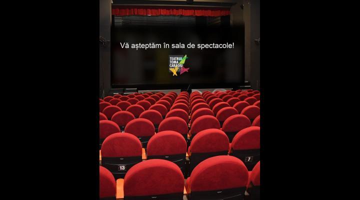 Teatrul Toma Caragiu Ploiești va relua reprezentațiile în sală