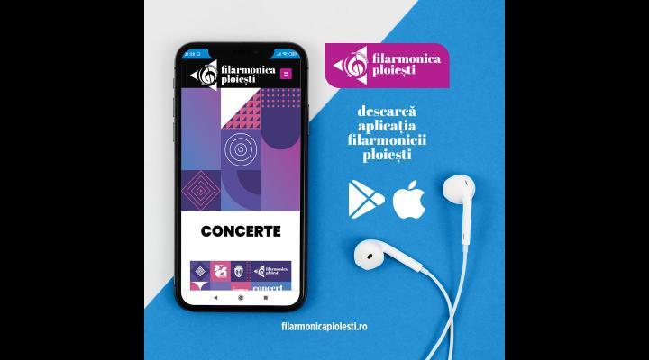 """Filamonica """"Paul Constantinescu"""" Ploiești a lansat aplicația de mobil"""