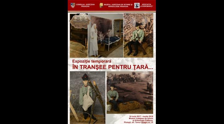 """""""În tranşee pentru ţară"""", expozitie la Muzeul Judetean de Istorie Prahova"""