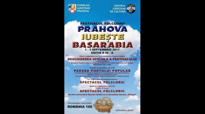 """Intrare liberă la spectacolele Festivalului Folcloric """"Prahova Iubește Basarabia"""" din acest weekend"""