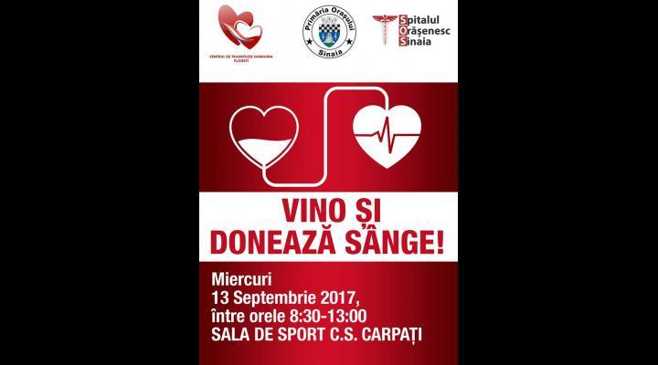 Vino și donează sânge, la Sinaia!