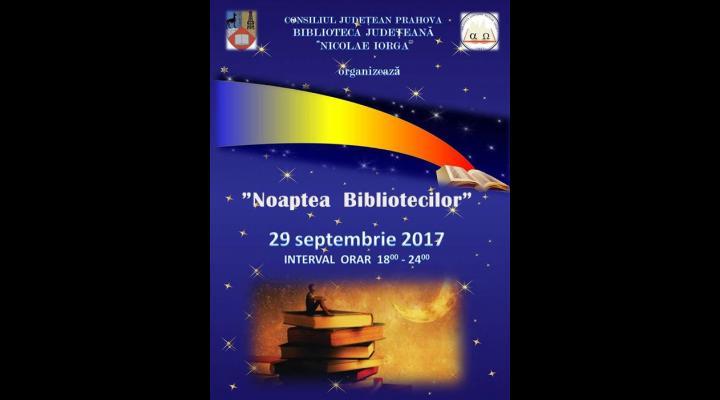 """Noapte albă la Biblioteca """"Nicolae Iorga"""" Prahova, în ziua de 29 septembrie"""