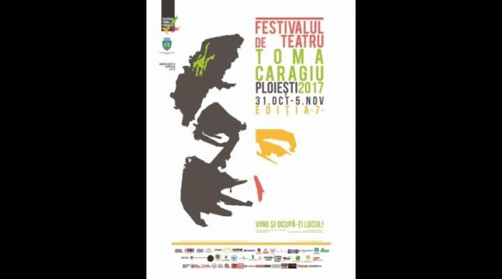 Programul Festivalului de Teatru Toma Caragiu Ploiesti, Editia a VII-a, 31 octombrie-5 noiembrie
