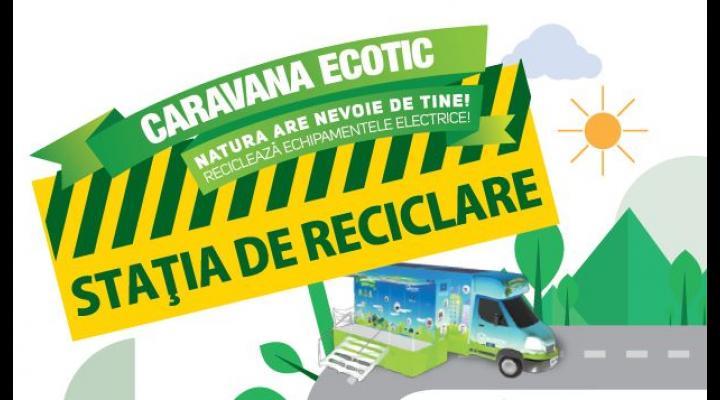 """(P)Campania ECOTIC """"Stația de Reciclare"""" ia startul și în Ploiești"""