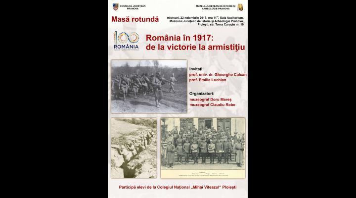 """""""România în 1917: de la victorie la armistiţiu"""", masă rotundă la Muzeul de Istorie Prahova"""