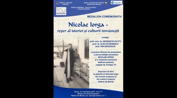 Cum va fi evocat Nicolae Iorga, la Valenii de Munte