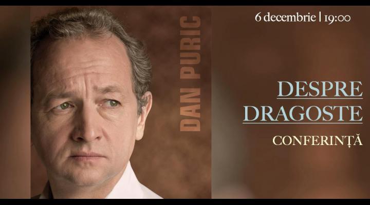 Dan Puric va susține o conferință la Casa de Cultură a Sindicatelor Ploiești, pe 6 decembrie