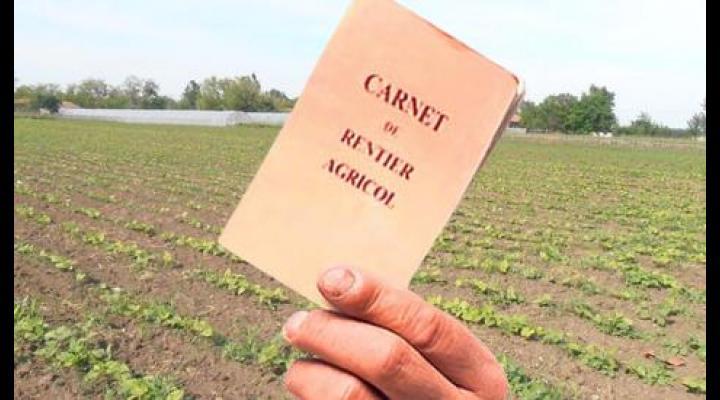 A inceput vizarea carnetelor rentierilor agricoli pentru acordarea rentei viagere agricole aferente anului 2017