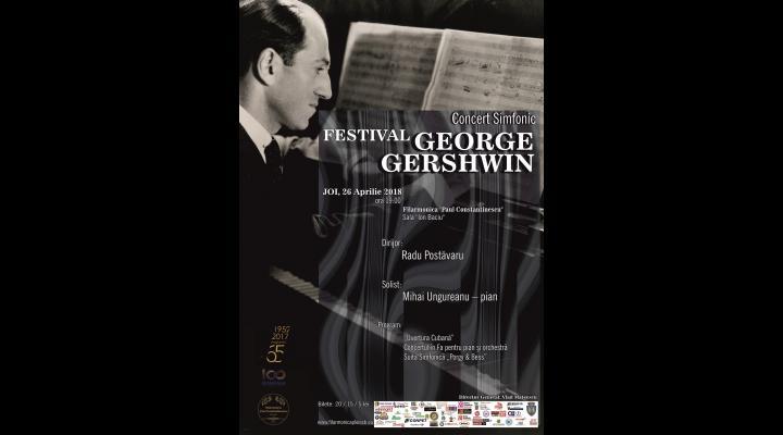 """""""Festival George Gershwin"""", la Ploiesti"""