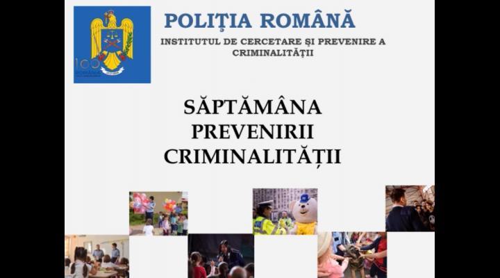 """""""Prevenirea înainte de toate"""" - Începe """"Săptămâna Prevenirii Criminalităţii"""""""