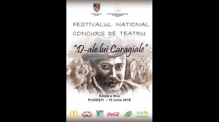 Festival Național - Concurs de Teatru «D-ale lui Caragiale», organizat de DGASPC Prahova la Ploiesti