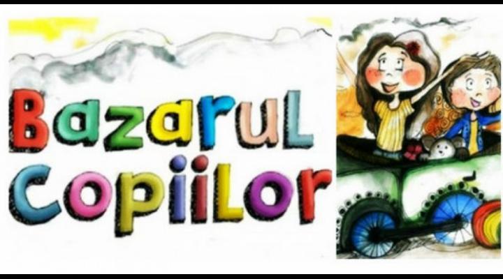 Piticii din Ploiești își pot vinde jucăriile la Bazarul Copiilor. Află de aici când și unde va avea loc