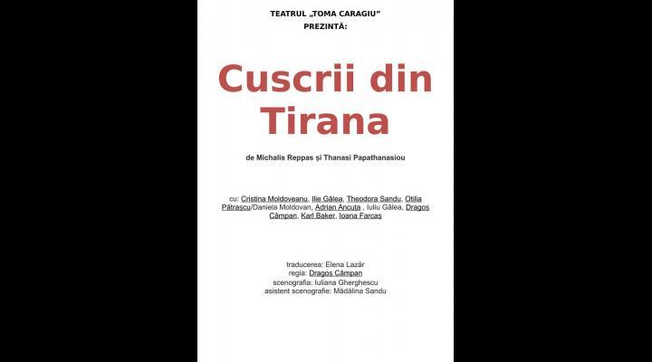 """Spectacol nou la Teatrul """"Toma Caragiu"""": CUSCRII DIN TIRANA"""
