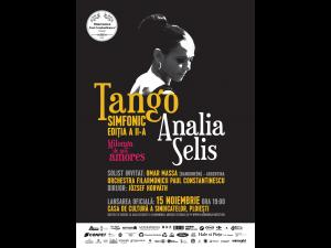 Analia Selis la Ploiesti prezintă Tango Simfonic. Ediția a II-a: Milonga de mis amores