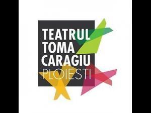 """Se apropie Festivalul Internațional de Teatru """"Toma Caragiu"""" Ploieşti/Programul complet"""
