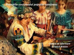 INEDIT: Poveștile costumului popular românesc, la Breaza