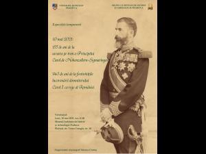 """Expoziţie temporară """"10 mai 2021: 155 de ani de la urcarea pe tron a Princpelui Carol de Hohenzollern-Sigmaringen. 140 de ani de la festivităţile încoronării domnitorului Carol I ca rege al României"""""""