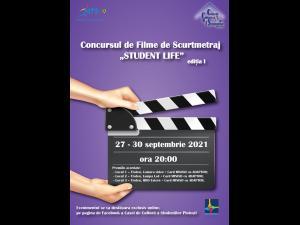 """CONCURS DE FILME DE SCURT METRAJ """"STUDENT LIFE"""" organizat de Casa de Cultură a Studenţilor Ploieşti"""