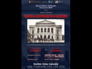 Cum se va sarbatori Ziua Culturii Nationale - 15 ianuarie - la Teatrul Toma Caragiu