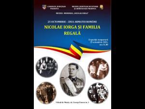 """""""NICOLAE IORGA ŞI FAMILIA REGALĂ"""", expoziție la Vălenii de Munte"""